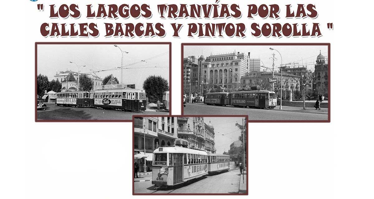 LOS LARGOS TRANVÍAS POR LAS CALLES BARCAS Y PINTOR SOROLLA